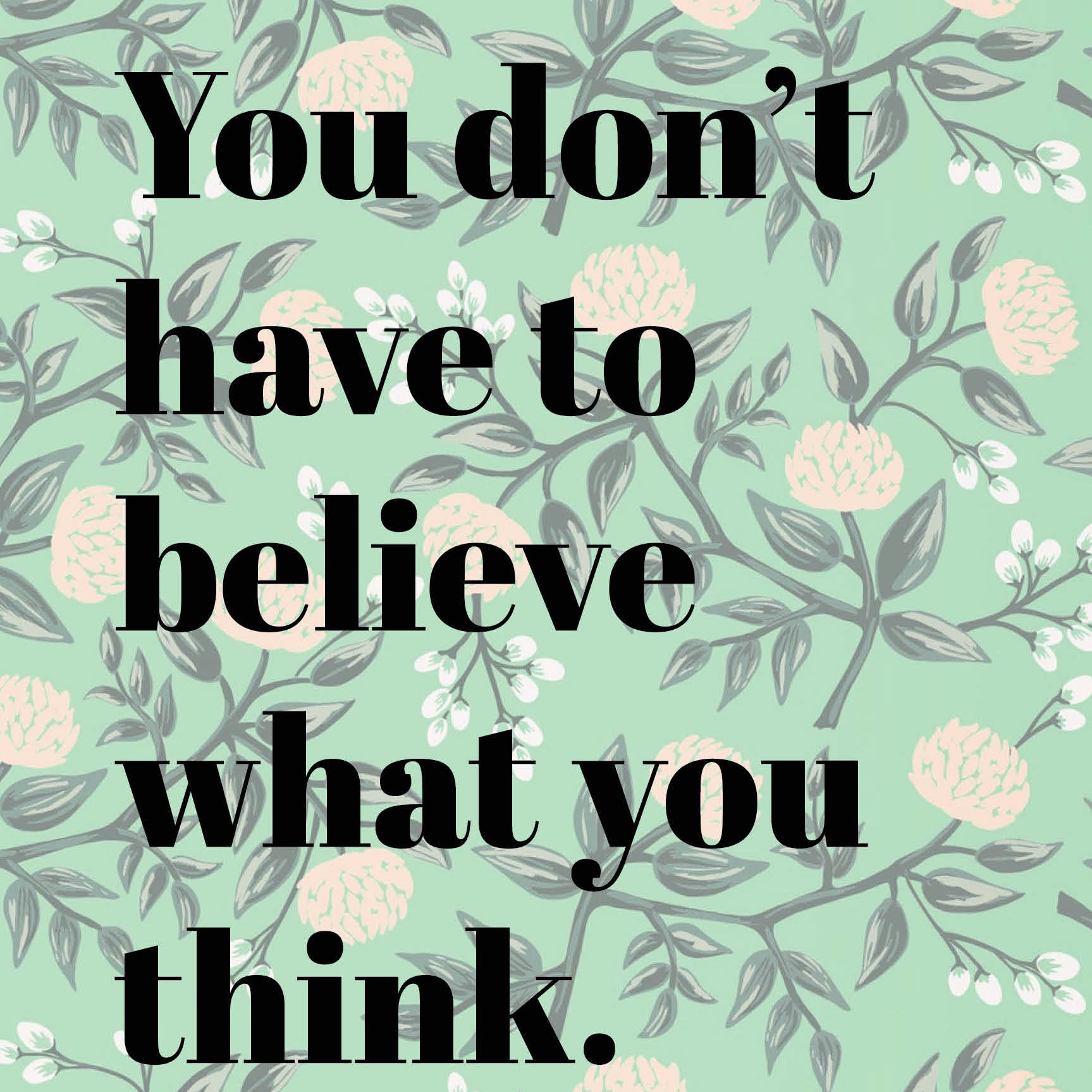 you don't have to believe you thoughts | immaEATthat.com