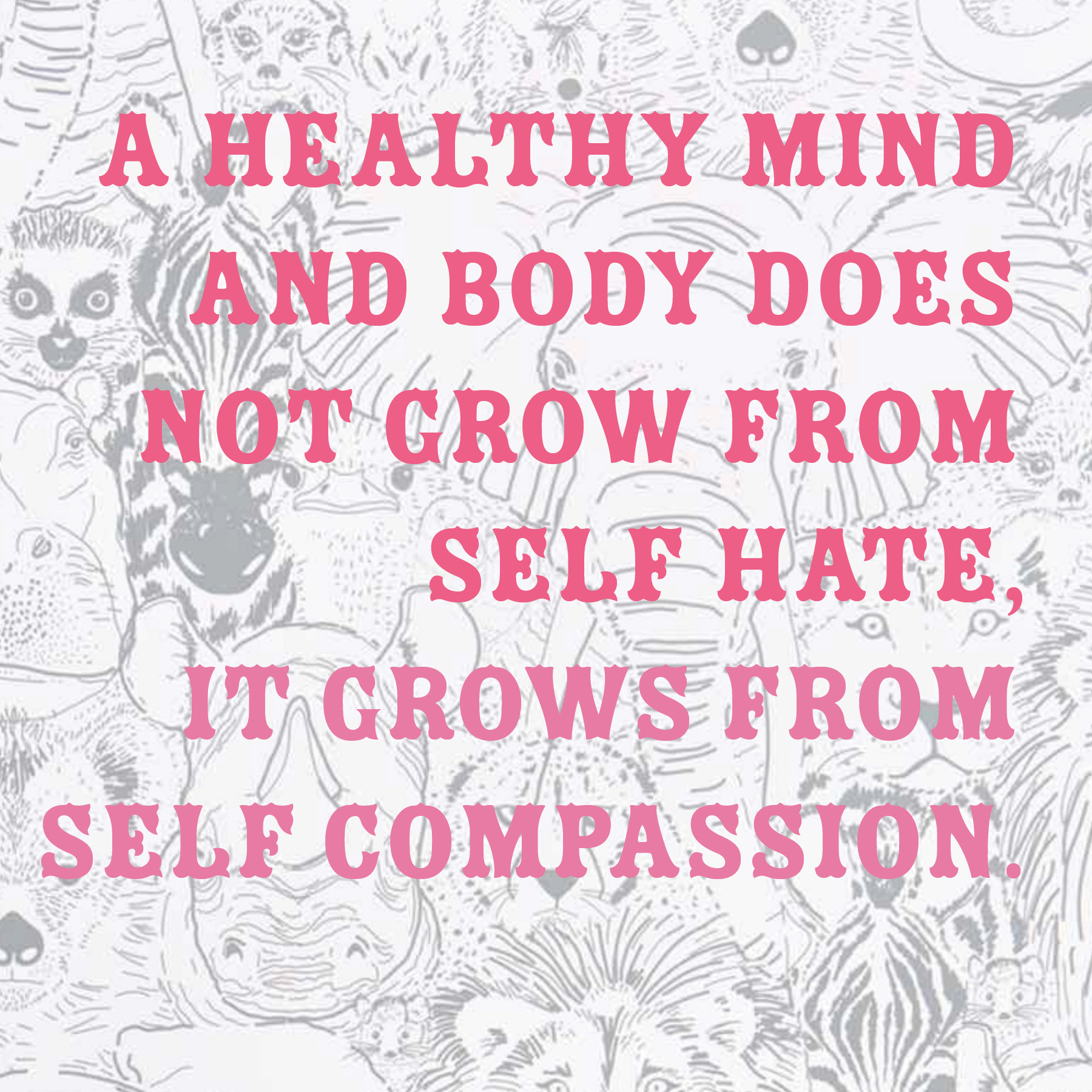 a healthy body via self compassion...not self hate | immaEATthat.com