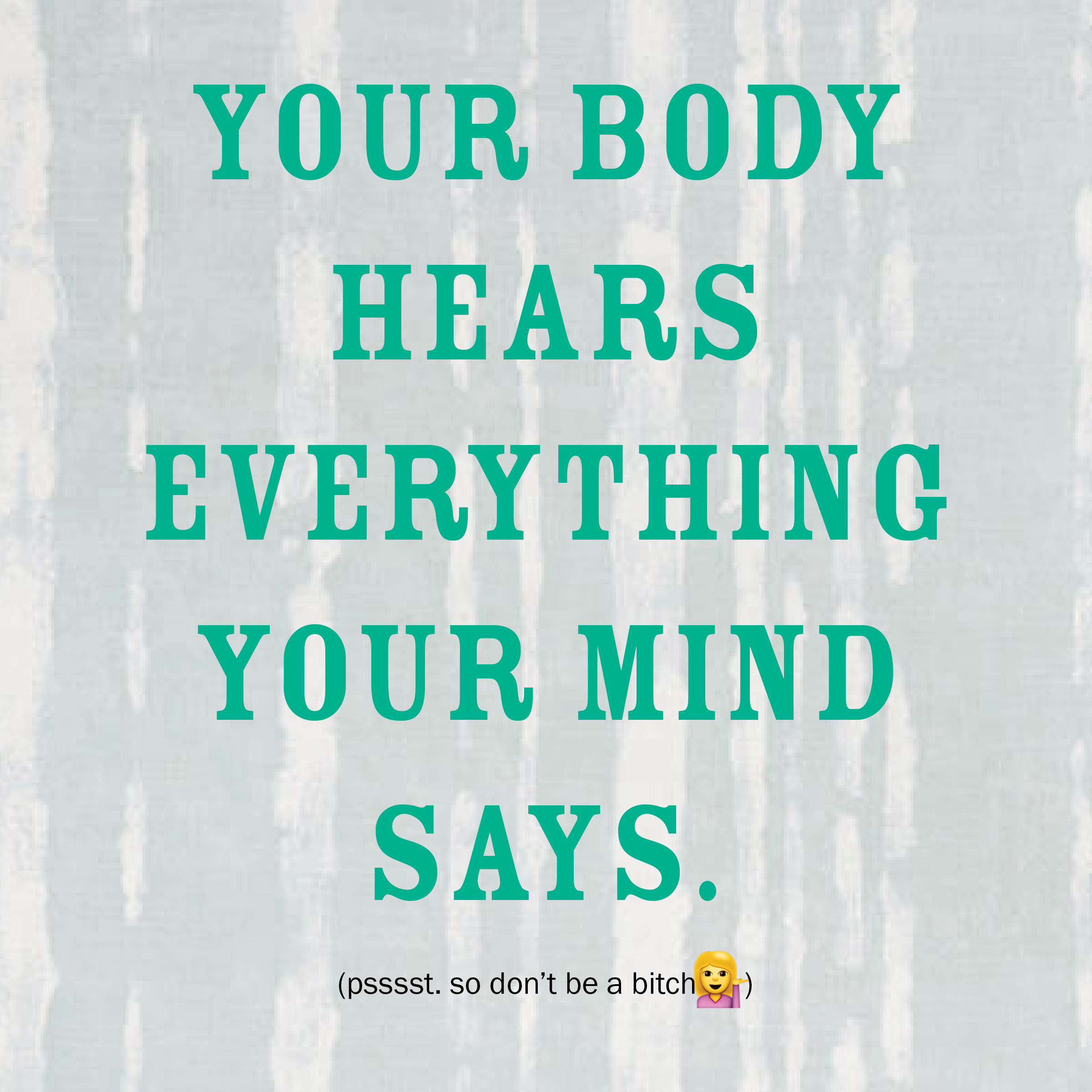 your body hears everything your mind says | immaEATthat.com