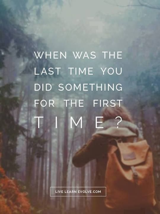last time you did something for the first time | immaEATthat.com